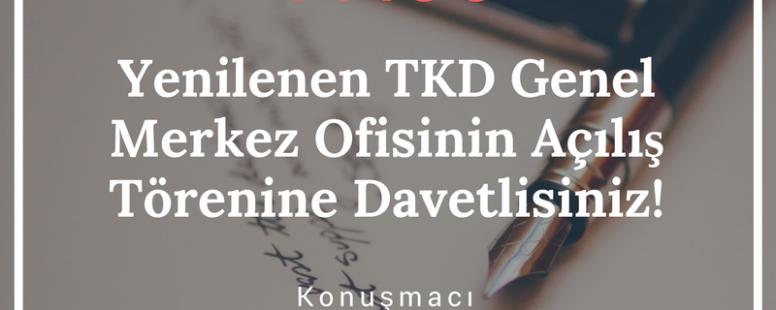 Yenilenen TKD Genel Merkez Ofisi'nin Açılış Töreni 31 Mart 2018 Cumartesi Saat:17:00'de çok sayıda paydaşımızın katılımı ile gerçekleşmiştir.