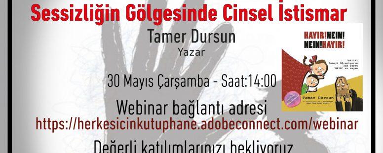 HİK – TKD Webinarları 10: Sessizliğin Gölgesinde Cinsel İstismar 30 Mayıs 2018 Çarşamba Saat:14:00