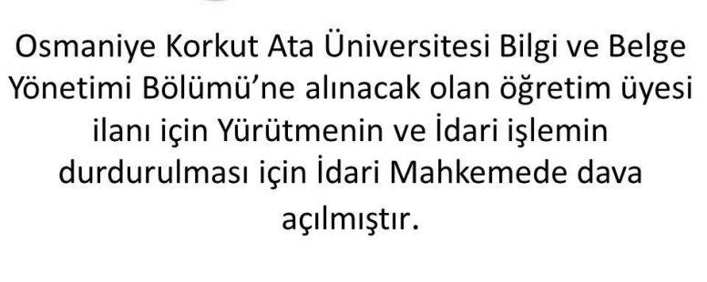 Osmaniye Korkut Ata Üniversitesi BBY Bölümü Akademik Kadro İlanının İptali İçin TKD Tarafından Açılan Dava Hk.